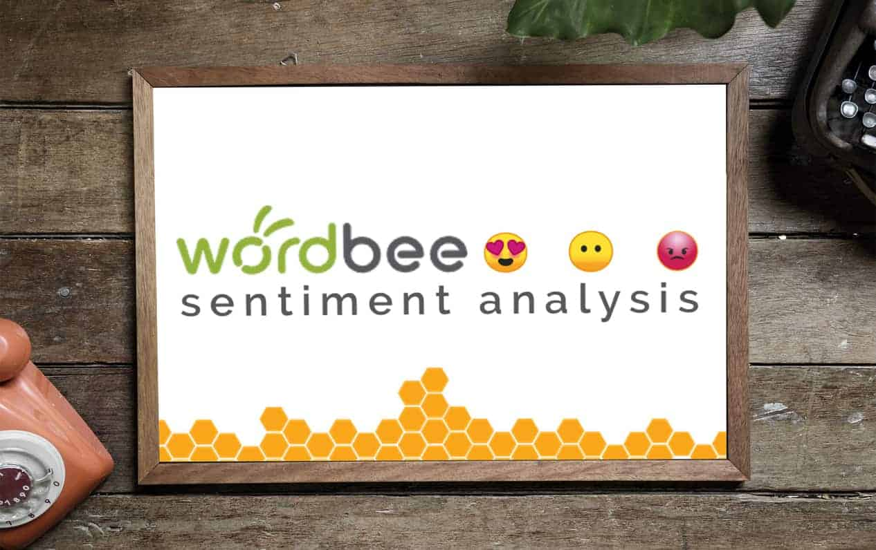Sentiment Analysis – Boost Quality With Wordbee